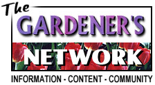 Gardener's Network. Growing home gardening garden plants.